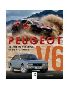 PEUGEOT V6, 50 ANS DE PRESTIGE ET DE VICTOIRES - PHILIPPE COIGNARD - BOOK