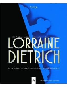 LORRAINE DIETRICH DE LA VOITURE DE GRAND LUXE AU GÉANT DE L'AÉRONAUTIQUE - SÉBASTIEN FAURÈS FUSTEL DE COULANGES - BUCH