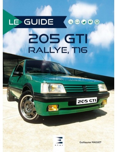 LE GUIDE 205 GTI RALLYE T16 - GUILLAUME MAGUET - BOOK
