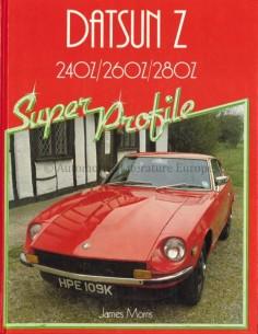 DATSUN Z 240Z / 260Z / 280Z, SUPER PROFILE - JAMES MORRIS - BOOK