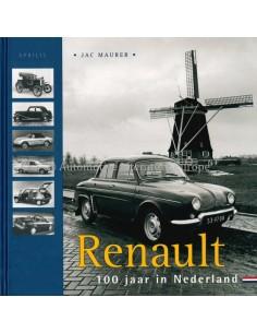 RENAULT, 100 JAAR IN NEDERLAND - JAC MAURER - BUCH