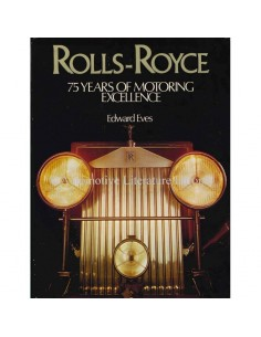ROLLS ROYCE - 75 YEARS OF MOTORING EXCELLENCE - EDWARD EVES - BOOK