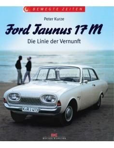 FORD TAUNUS 17M, DER LINIE DER VERNUNFT - PETER KURZE - BOOK