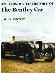 AN ILLUSTRATED HISTORY OF THE BENTLEY CAR - W.O. BENTLEY - BOOK