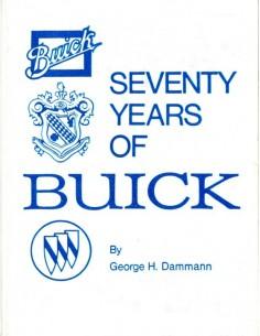SEVENTY YEARS OF BUICK - GEORGE H. DAMMANN - BOOK