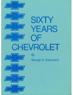 SIXTY YEARS OF CHEVROLET - GEORGE H. DAMMANN - BOOK