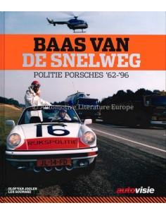 BAAS VAN DE SNELWEG, POLITIE PORSCHES '62-'96 - VAN JOOLEN & GOUMARE - BUCH