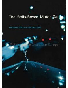 THE ROLLS-ROYCE MOTOR CAR - ANTHONY BIRD & IAN HALLOWS - BOEK