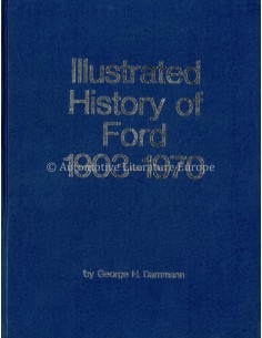 ILLUSTRATED HISTORY OF FORD 1903-1970 - GEORGE H. DAMMANN - BOOK