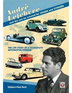 ANDRÉ LEFEBVRE AND THE CARS HE CREATED FOR VOISIN AND CITROËN - GIJSBERT-PAUL BERK - BOEK