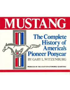 MUSTANG, THE COMPLETE HISTORY OF AMERICA'S PIONEER PONYCAR - GARY L. WITZENBURG - BUCH