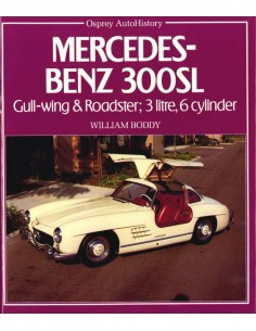 MERCEDES-BENZ 300SL, GULL-WING & ROADSTER: 3 LITRE, 6 CYLINDER - WILLIAM BODDY - BUCH