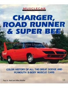 CHARGER, ROAD RUNNER AND SUPER BEE - PAUL HERD & MIKE MUELLER - BOEK