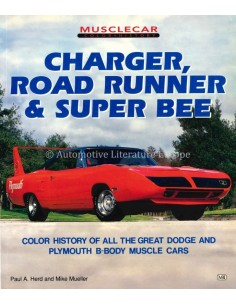 CHARGER, ROAD RUNNER AND SUPER BEE - PAUL HERD & MIKE MUELLER - BUCH