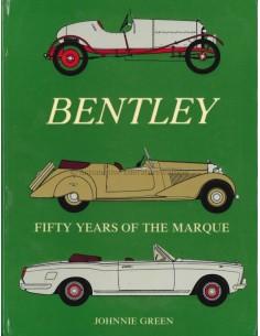 BENTLEY FIFTY YEARS OF THE MARQUE - JOHNNIE GREEN - BOEK