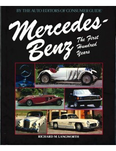 MERCEDES BENZ THE FIRST HUNDRED YEARS - RICHARD M. LANGWORTH - BOEK