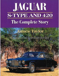 JAGUAR S-TYPE AND 420, THE COMPLETE STORY - JAMES TAYLOR - BUCH