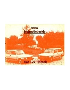 1983 FIAT 127 & DIESEL INSTRUCTIEBOEKJE NEDERLANDS
