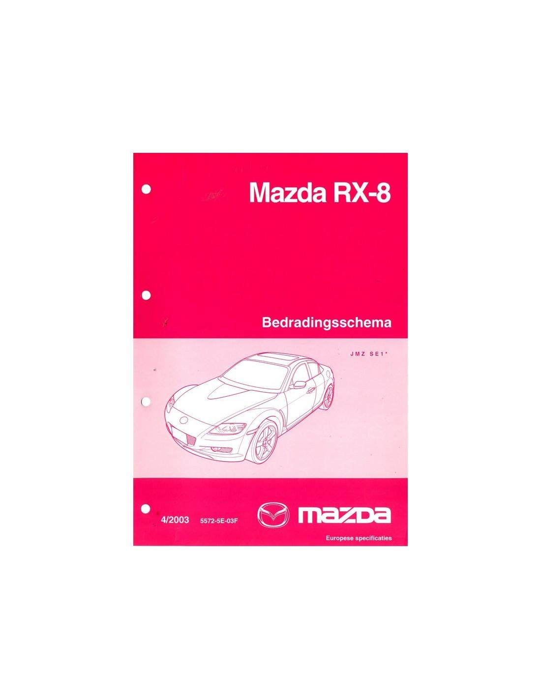 2003 MAZDA MAZDA RX-8 ELEKTRIKPLAN SCHALTPLAN WERKSTATTHANDBUCH NIE...