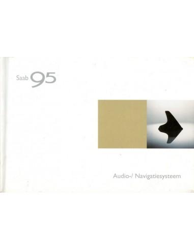 2003 SAAB 9.5 AUDIO & NAVIGATIE INSTRUCTIEBOEKJE NEDERLANDS