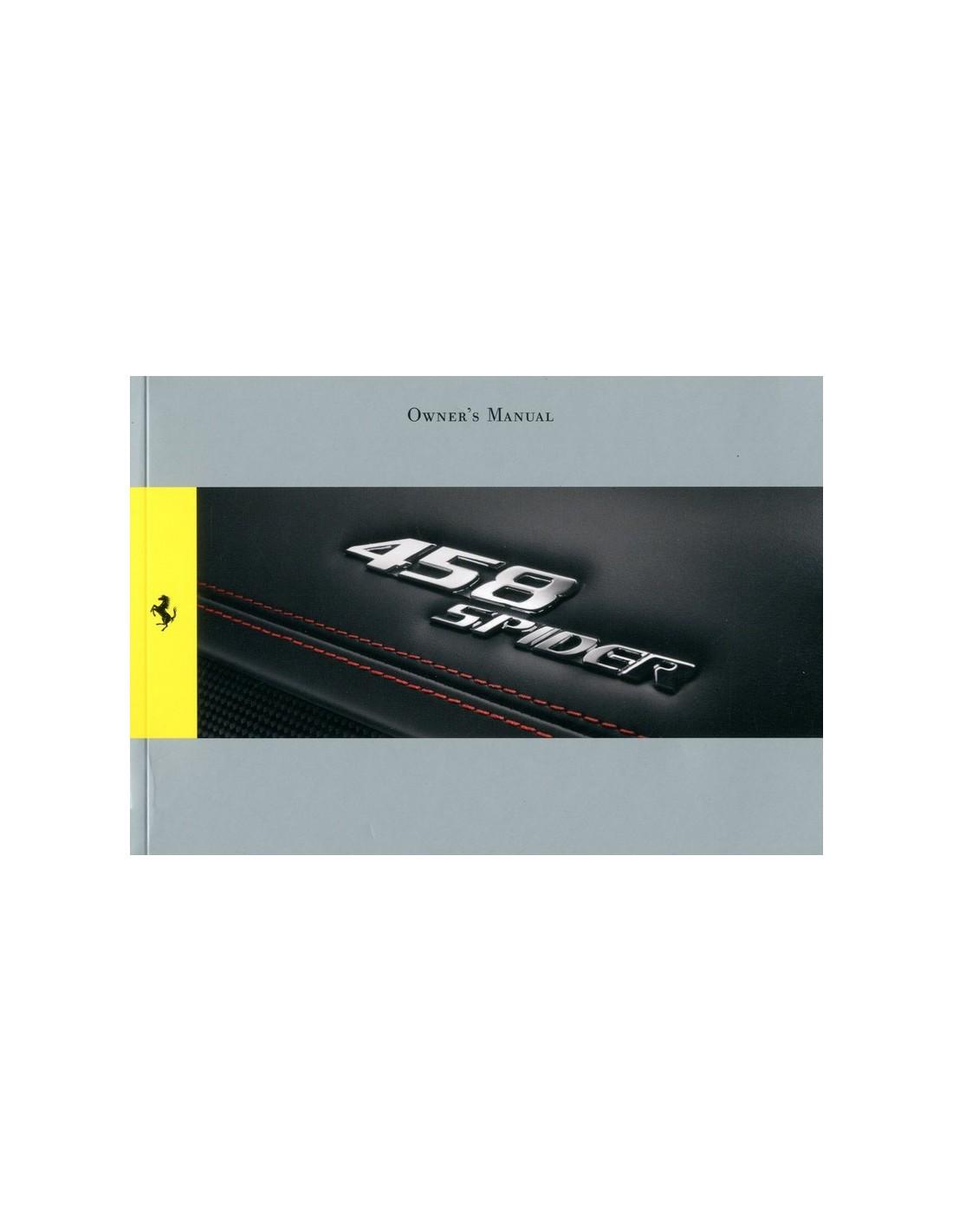 Ferrari Repair Manuals: 2011 FERRARI 458 SPIDER OWNER'S MANUAL 3849/11