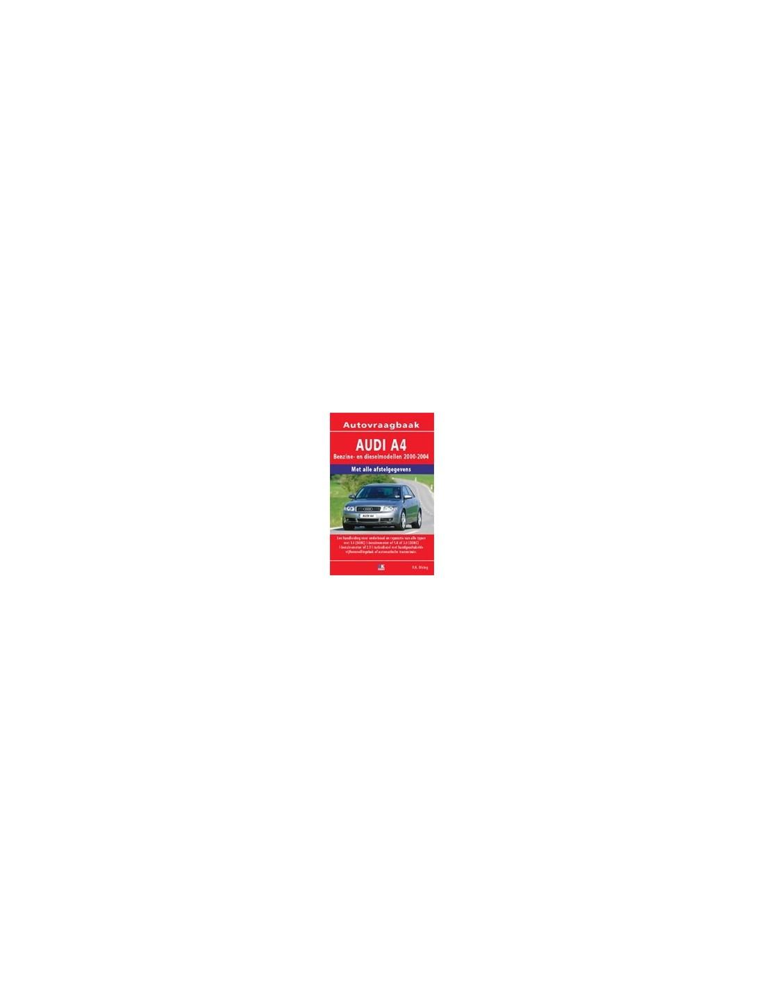 2001 2004 audi a4 petrol diesel repair manual dutch rh autolit eu 98 Audi A4 Owner Manual Audi A4 B5
