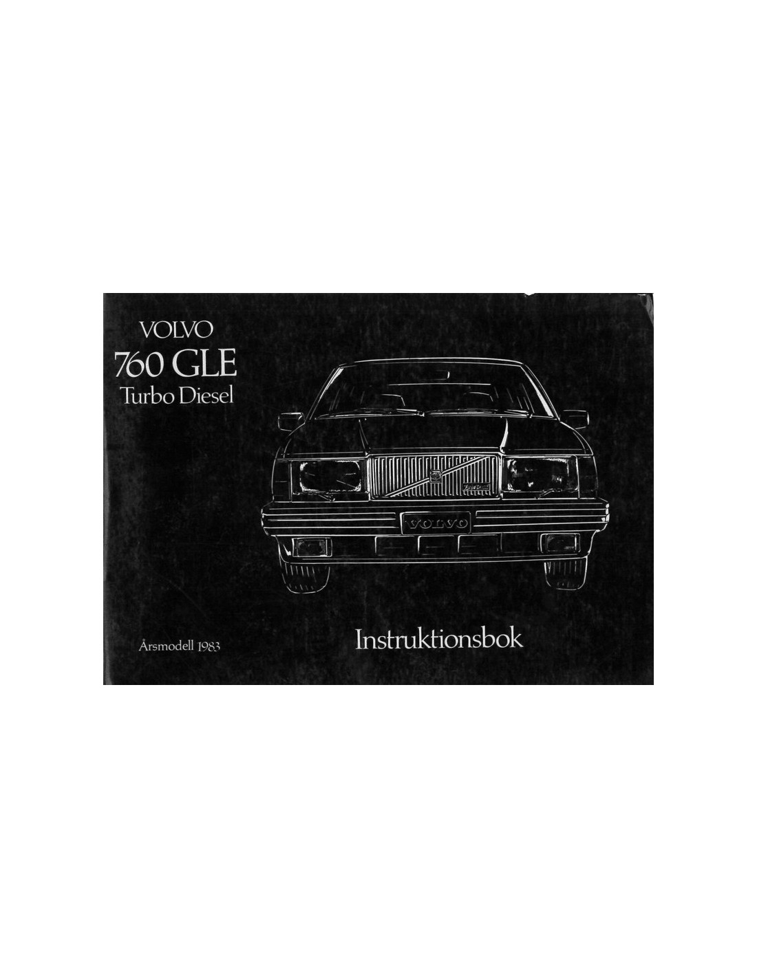 1983 volvo 760 gle diesel owner s manual swedish rh autolit eu 760 Volvo Rear End Volvo 760 Truck